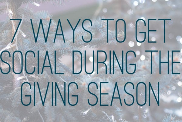 7 Ways to Get Social During the Giving Season